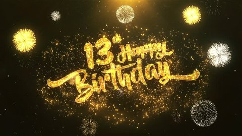 13th Happy birthday Greeting Card wish text Reveal from Golden Firework & Crackers on Glitter Magic Particles & Sparks Night star sky for Celebration, Wishes, Events, Message, holiday, festival