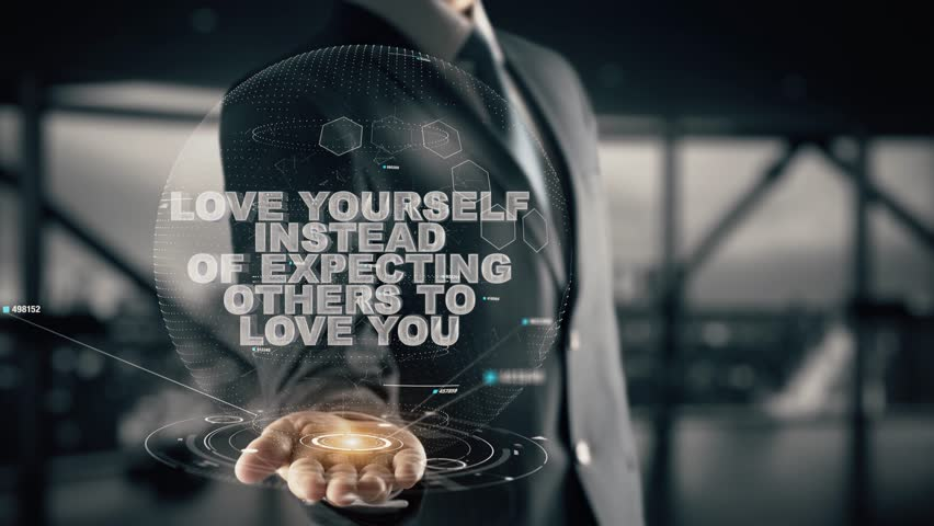 Love yourself instead of expecting others to love you