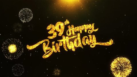 39th Happy Birthday Text Greeting and Wishes card Made from Glitter Particles From Golden Firework display on Black Night Motion Background. for celebration, party, greeting card, invitation card.