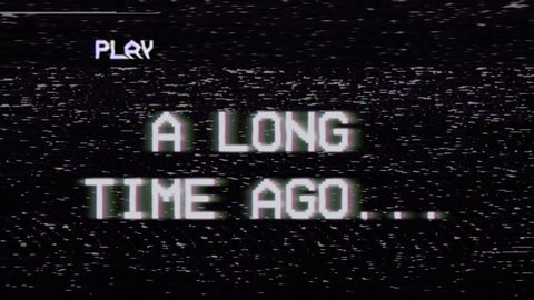 Fake VHS tape recording: the text A Long Time Ago, appearing with RGB distortion.