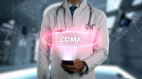 Coma - Male Doctor With Mobile Phone Opens and Touches Hologram Illness Word