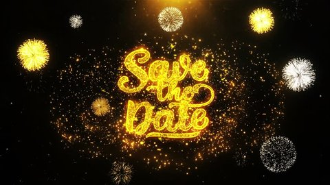 Save the Date Text Sparks Particles Reveal from Golden Firework Display explosion 4K. Greeting card, Celebration, Party Invitation, calendar, Gift, Events, Message, Holiday, Wishes Festival .
