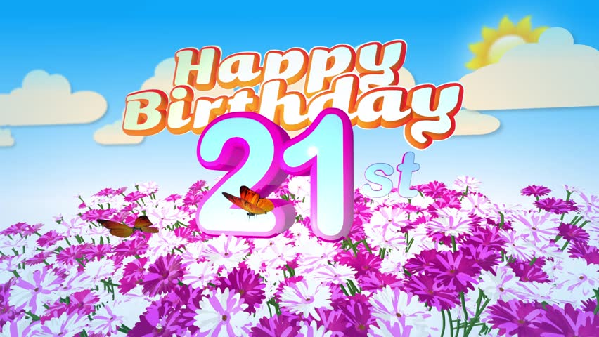 Animated Happy 21st Birthday Card With A Field Of Flowers While Two Little Butterflys Circulating Around The Logo Twenty Seconds Seamless Loop