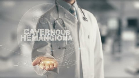 Doctor holding in hand Cavernous Hemangioma