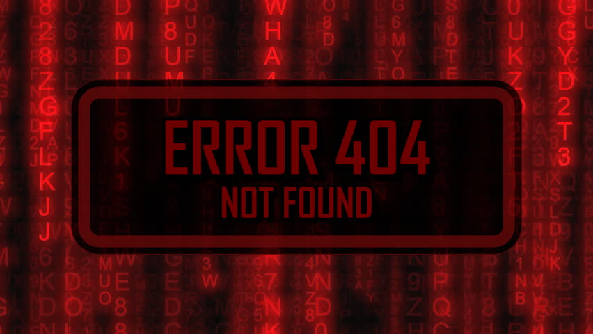 The text Error 404, Not Found, appearing on a board over random symbols falling down (code rain, a popular sci-fi movie effect), changing their color from green to red.
