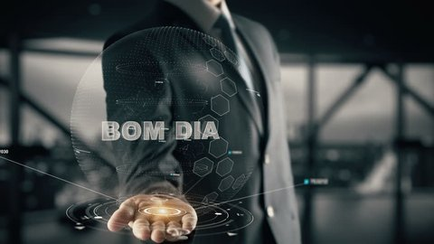 Bom Dia with hologram businessman concept, in English Good Morning