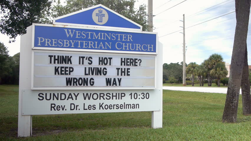 Vero Beach, Florida, USA. August 8, 2012. Church sign saying: Think it's hot here? Keep living the wrong way'